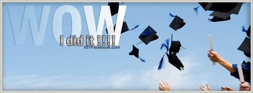 Graduation Quotes ~Wow I Did It!!!