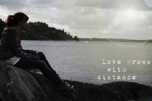 Heartbroken Quote~Love grows with distance.