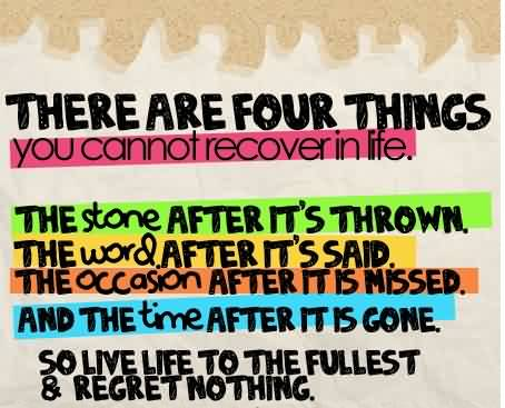 Inspiration Life Quotes - Four things you cannot recover in Life