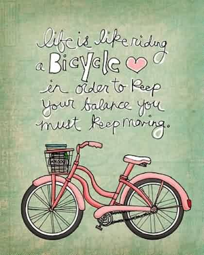 Inspirational Quotes about Life Image - Life is Like riding bicycle
