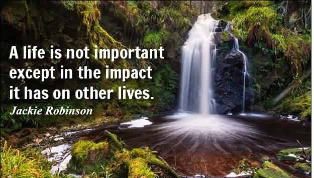 Life Impact Quote image-Our Life Impacts on other lives