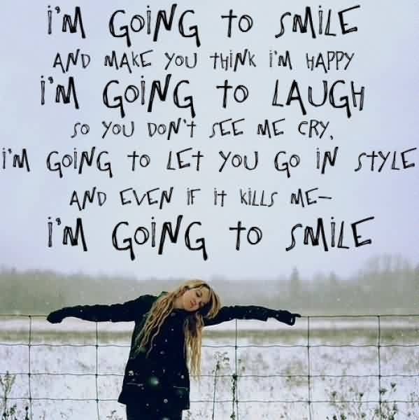 Life Quotes - I am going to smile so you don't see me cry