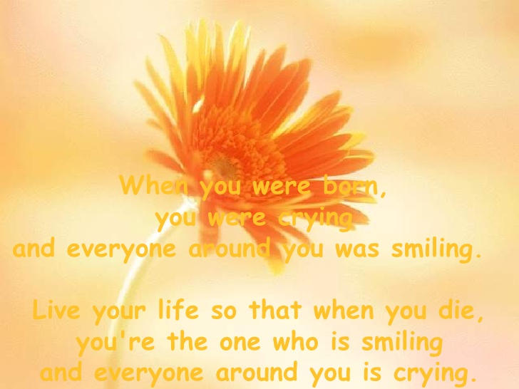 love-begins-with-a-smile-grows-with-a-kiss-ends-with-a-tear-when-you-were-born-you-were-crying-and-everyone-around-you-was-smiling-is-crying.jpg