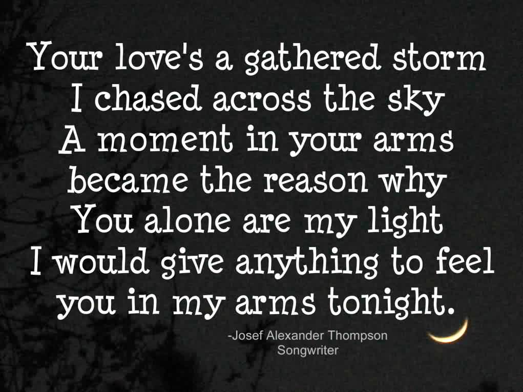 Love Life Quotes Images - I would give anything to feel you in my arms tonight