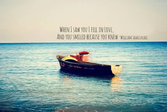 Love Life Quotes on Life Images - When i saw you i feel in love and you smiled because you knew