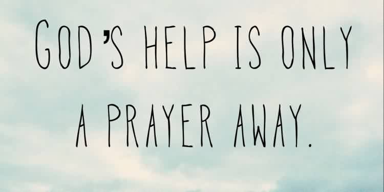 Motivation Life Quotes - God's help is only a prayer away