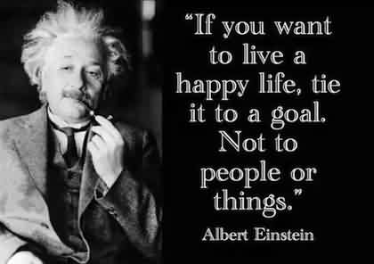Motivational Quotes about Life by Albert Einstein - If you want to Live happy Life