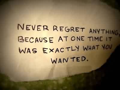 New short Life Quotes - Never regret anything