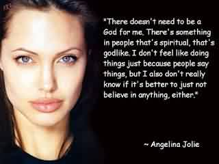 Nice  Celebrity Quote By Angelina jolie~ There doesn't need to be a sod for me.