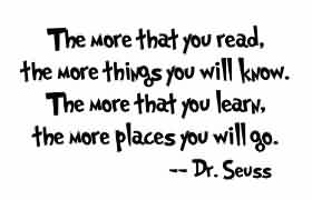 Nice Celebrity Quote By Dr. Seuss~ The more that you read the more things you will know …