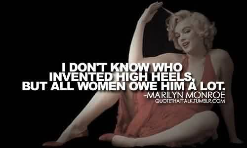Nice  Celebrity Quote By Marilyn Monroe ~ All woman owe him a lot.