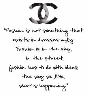 Nice  Celebrity Quote ~ Fashion is not something that exits in dresses only …