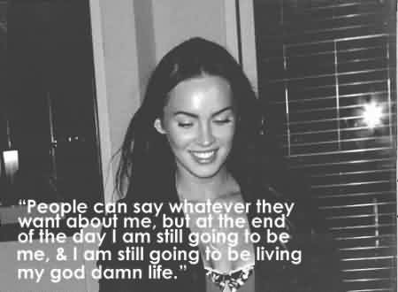Nice Celebrity Quote ~ People can say whatever they want about me.