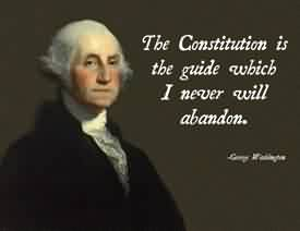 Nice Celebrity Quote ~ The Constitution is the guide which I never will abandon.