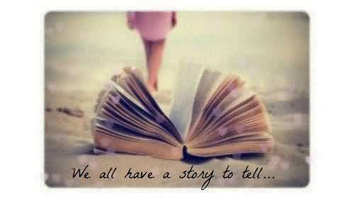 Nice  Celebrity Quote ~ We all Have a story to tell