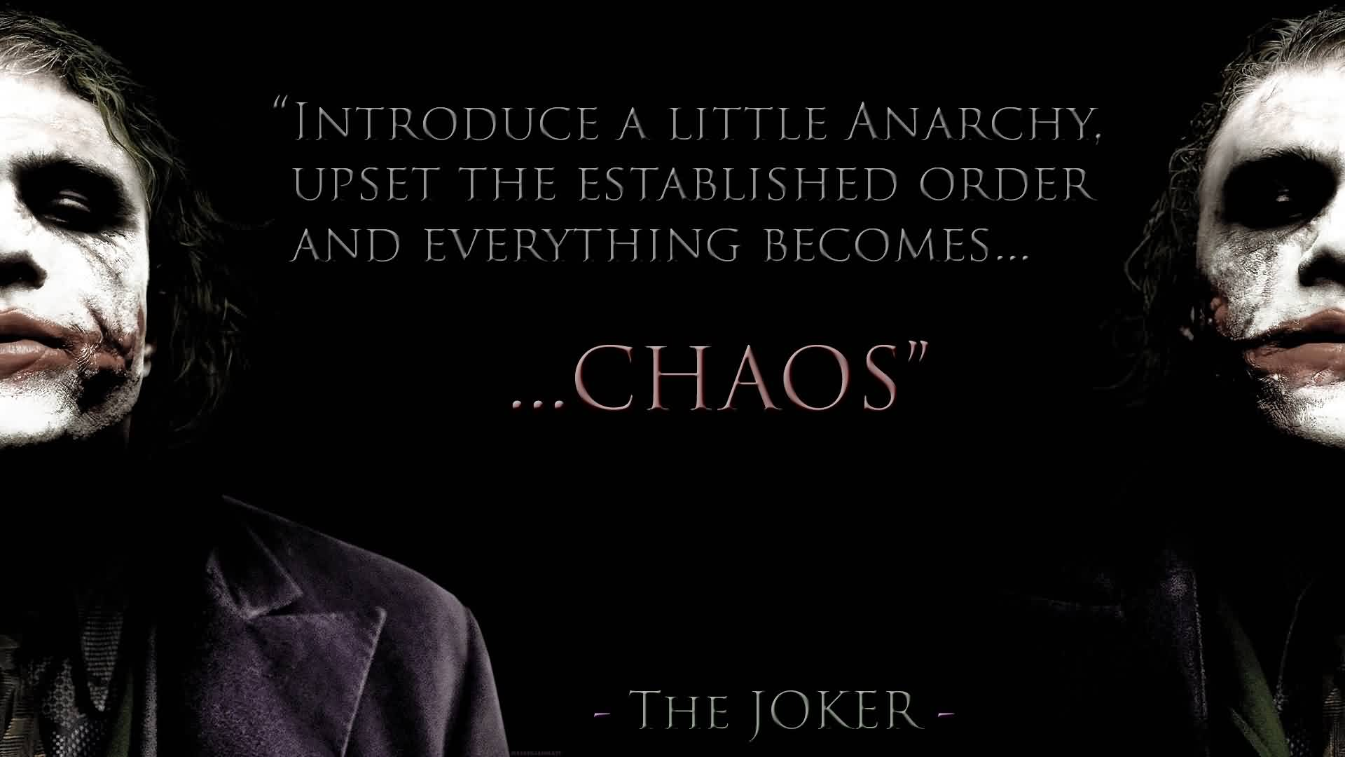 Nice  Chaos Quote By The Joker~Introduce A Little Anarchy Upset The Established order And Everything Becomes…… Chaos