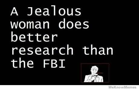 Nice Charity Quote ~ A jealous woman does better research than the FBI