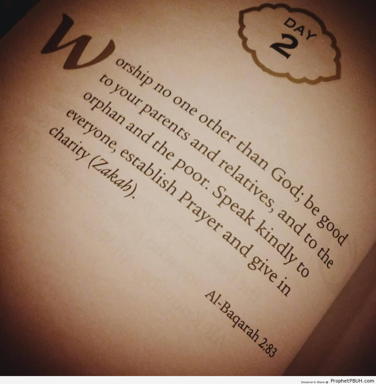 Nice Charity Quote By al-Baqarah~ Worship no one other than god; be good  To your parents and relatives..