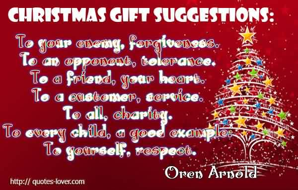 Nice Charity Quote by Oren Arnold~Charistmas Gift Suggestions ..