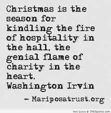 Nice Charity Quote By Washington Levin~ Christmas is the season for kindling the fire of hospitalityin the hall, the genial flame of charity in the heart