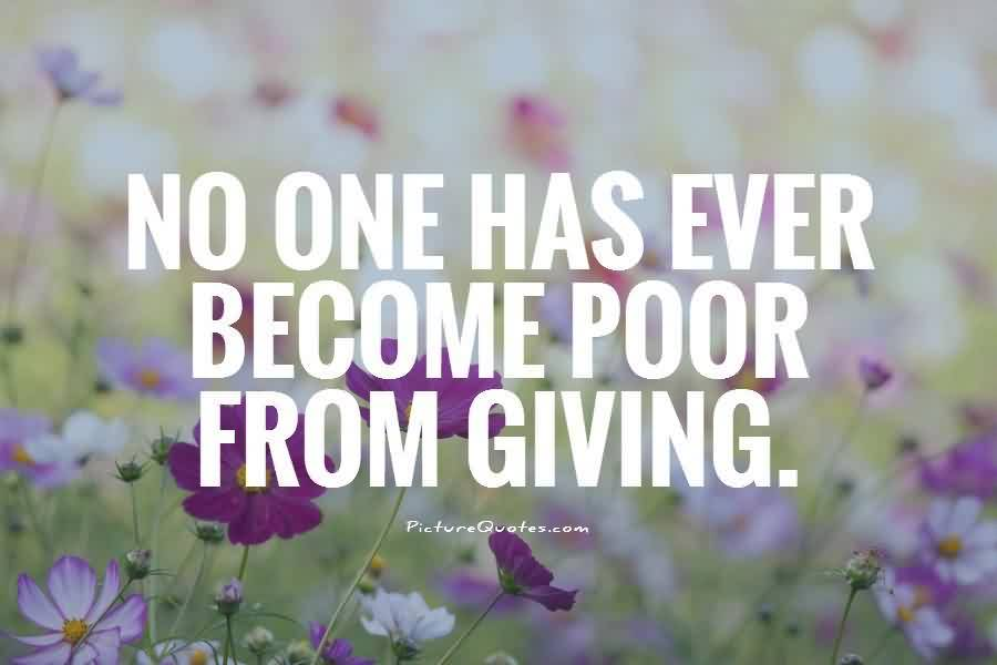 Nice Charity Quote ~ No one has ever become poor from giving