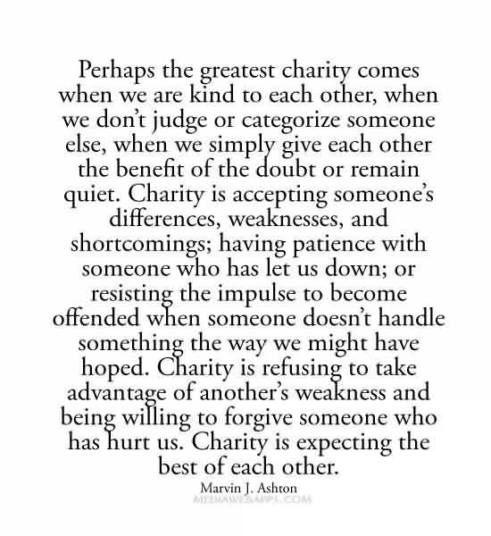 Nice Charity Quote ~ Perhaps The greatest Charity comes when we are kind to each other