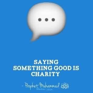 Nice Charity Quote ~ Saying something good is charity