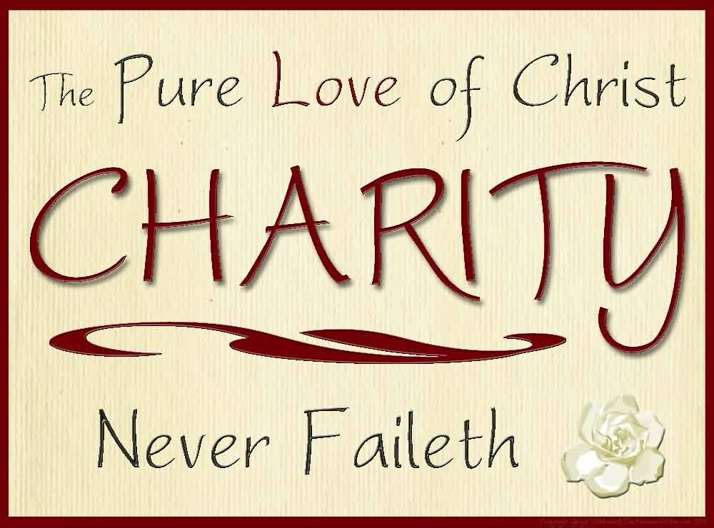 Nice Charity Quote ~ the Pure love of christ charity never Faileth