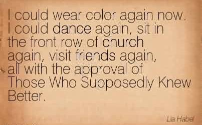 Nice Church Quote By Lia Habel~ I could wear color again now …