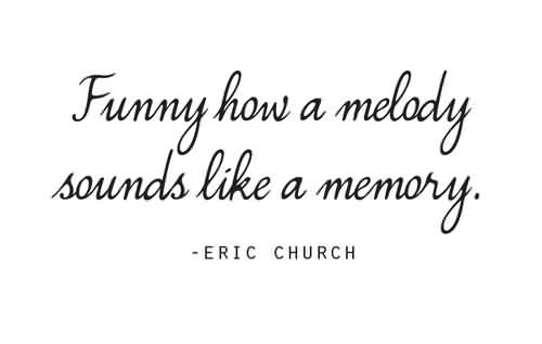 Nice Church Quote ~ Fynny how a melody sounds like a memory