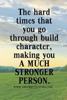 Nice  Church Quote ~ The Hard Times that you go through Build character…