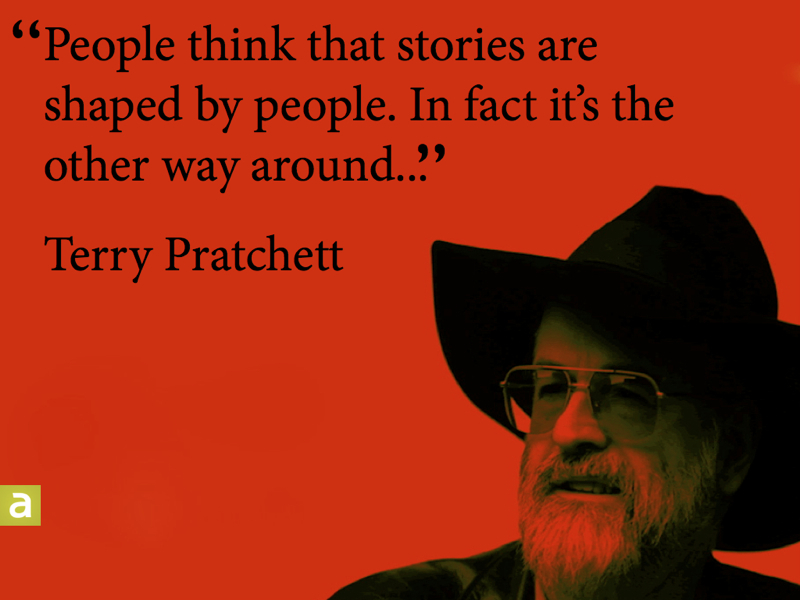 Nice Clarity Quote By Terry Pratchett ~ People think that stories are shaped by people.