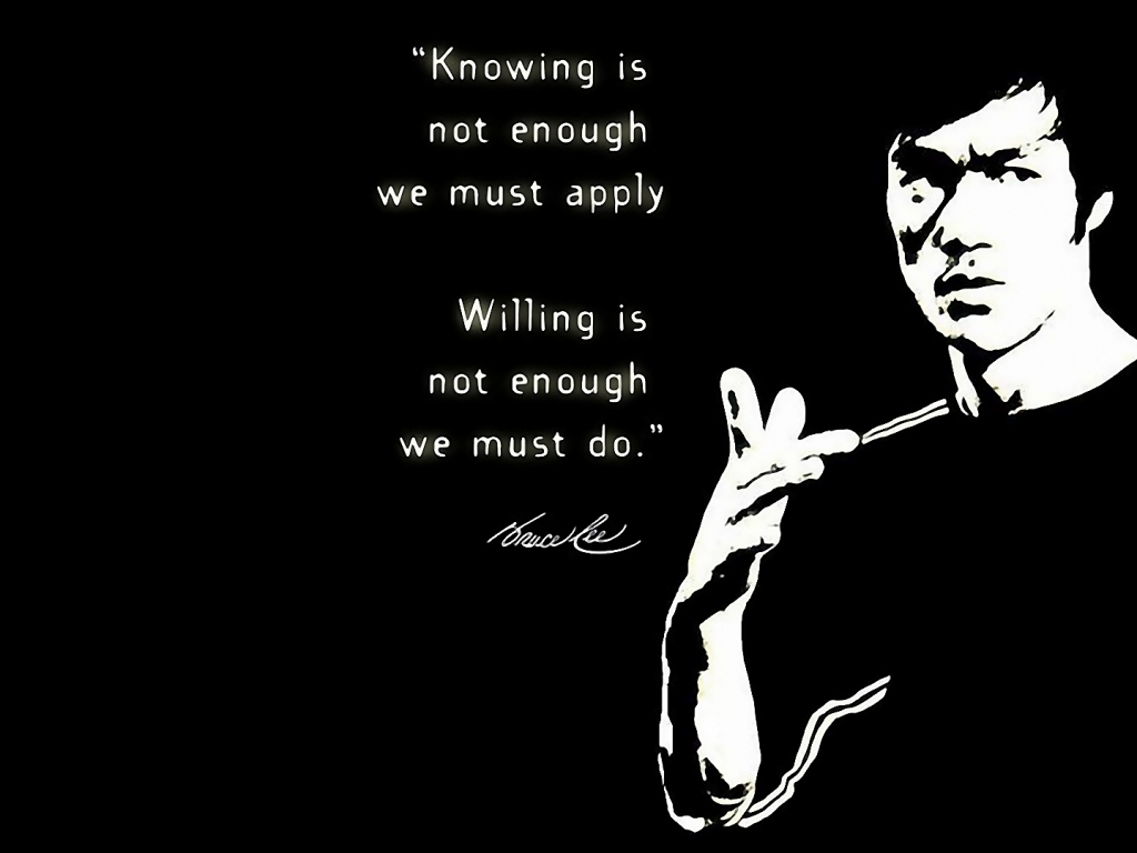 Nice Clarity Quote ~ Knowing is not enough we must apply willing is not enough we must do.