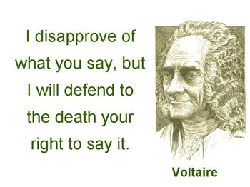Nice Clarity Quotes by  Voltaire ~ I disapprove of what you say, but i will defend to the death your right to say it