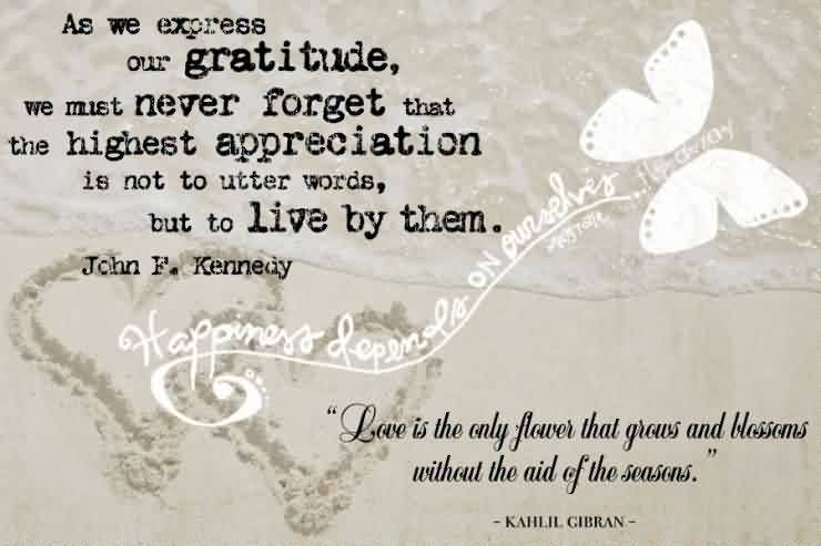 Nice Garduation Quotes By Khalil Gibran ~ As we express our Gratitude ….