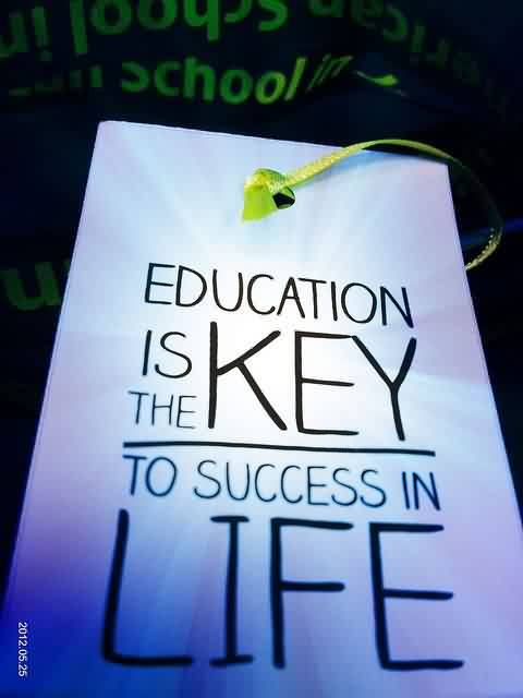 Nice Graduation Quote~Education Is The Key To Success In Life.