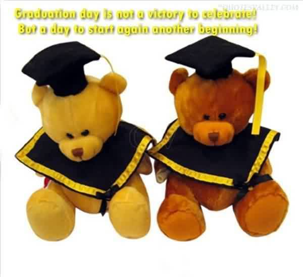 Nice Graduation Quote~Graduation Day Is Not A Victory To Celebrate