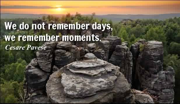 Nice Life Quotes by cesare pavese - We remember moments not days