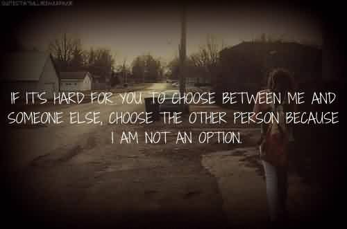 Nice love Quote~ I am not an option.
