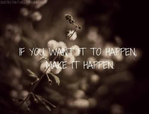 Nice Meaningful Tumblr Quotes~ Make It happen