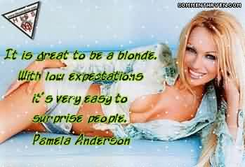 Nice Tumblr Quote ~ It is great to be a blonde with low expectations.