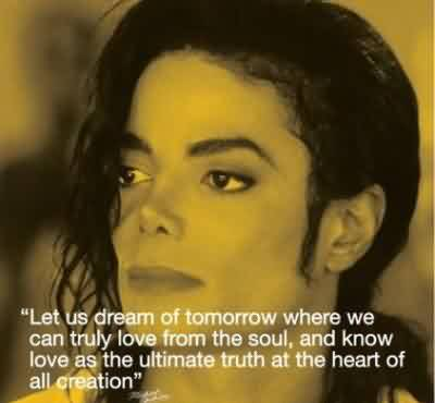 Popular Celebrity Quote ~ Let us dream of tomorrow where we can truly love .