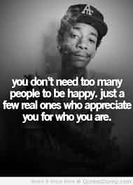 Popular Celebrity Quote ~ You don't need too many people to be happy. Just a few real ones who appreciate you for who you are.