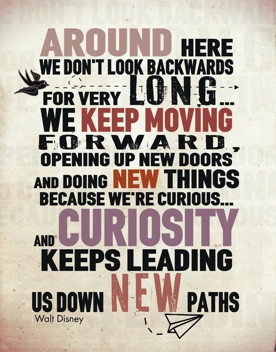 Popular Clarity Quote ~ Around here we don't look backwards for very long …