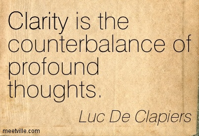 Popular Clarity Quote By Luc De Clapiers~Clarity Is The Counterbalance Of Profound Thoughts.