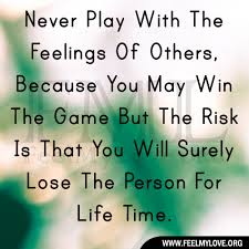 Popular Clarity Quotes~ Never Play with the feeling of other ..