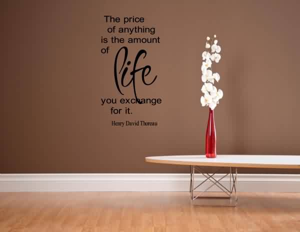Quotes about Life - The Price of everything is the amount of Life