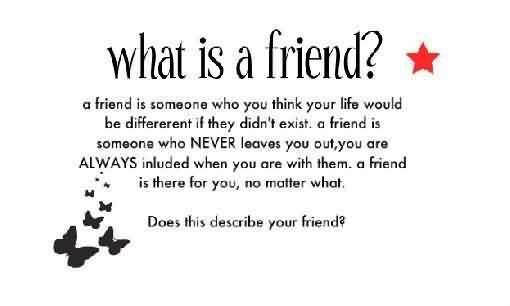 Quotes on Life for friends - What is a friend