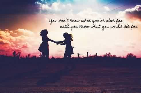 Quotes on Life Images - You don't know what yoy're alive for until you know what you would die for
