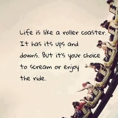 Quotes on Life - Life is Like a roller coaster